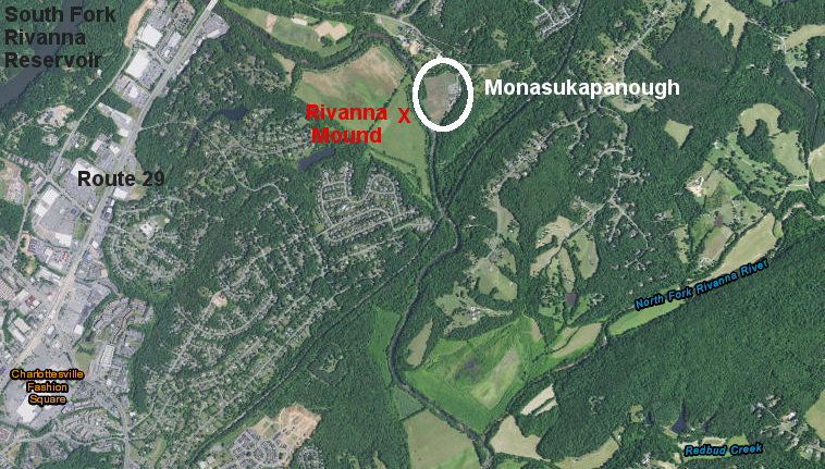 Monasukapanough, the main Monacan town, was located across the South Fork of the Rivanna River from the mound that Thomas Jefferson excavated (exact location of the mound is unknown)